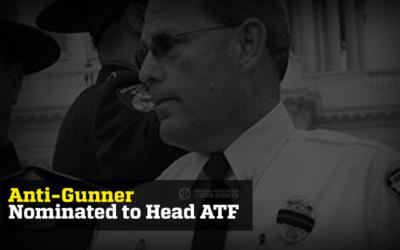 Anti-gun ATF Nominee Gets Surprise Hearing This Week