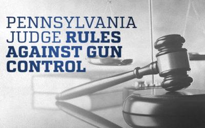 Pennsylvania Judge Strikes Down Unlawful Gun Control Measures